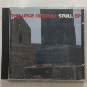 The Urge Overkill – Stull EP (CD – 2. El)